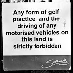 Please Do Not Practise Any Form Of Golf
